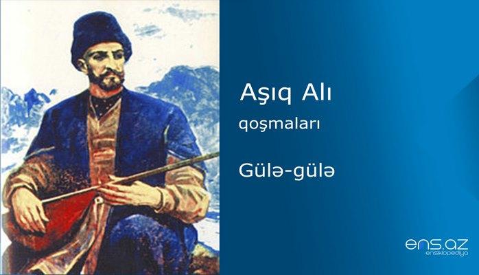 Aşıq Alı - Gülə-gülə