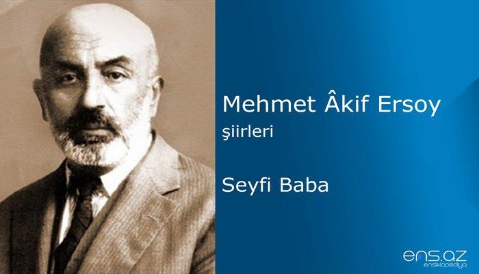 Mehmet Akif Ersoy - Seyfi Baba