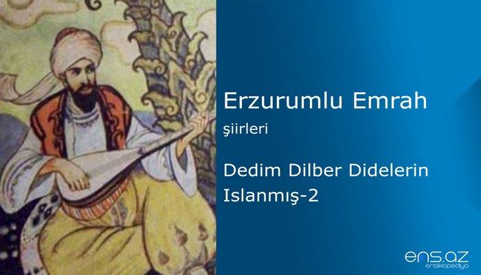 Erzurumlu Emrah - Dedim dilber didelerin ıslanmış - 2