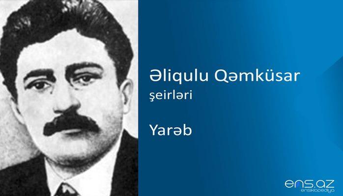 Əliqulu Qəmküsar - Yarəb