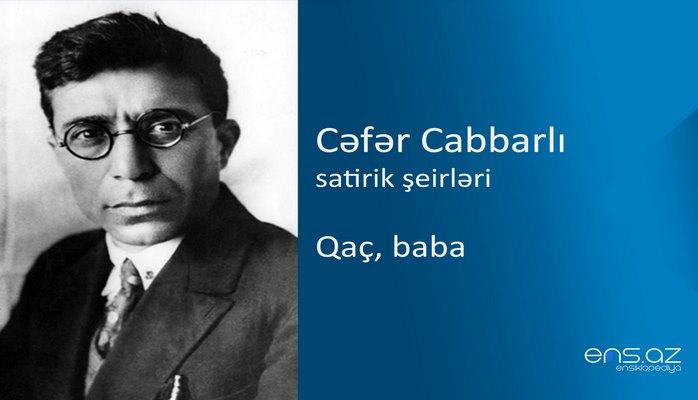 Cəfər Cabbarlı - Qaç, baba
