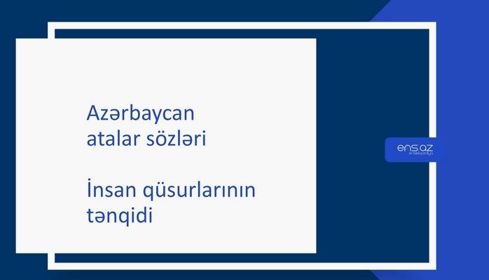 Atalar sözləri - İnsan qüsurlarının tənqidi