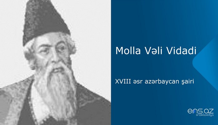 Molla Vəli Vidadi - XVIII əsr azərbaycan şairi