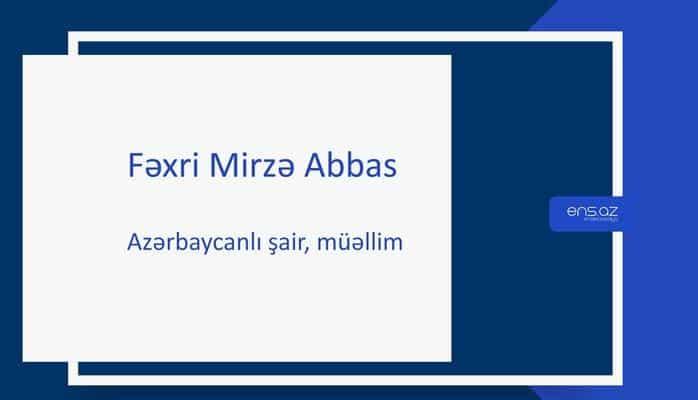 Fəxri Mirzə Abbas
