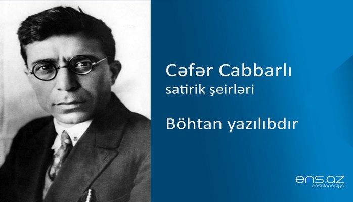 Cəfər Cabbarlı - Böhtan yazılıbdır