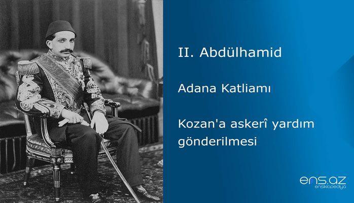 II. Abdülhamid - Adana Katliamı/Kozan'a askeri yardım gönderilmesi