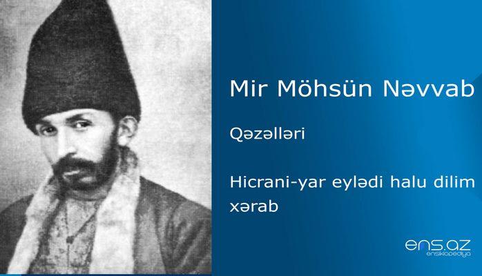 Mir Möhsün Nəvvab - Hicrani-yar eylədi halu dilim xərab