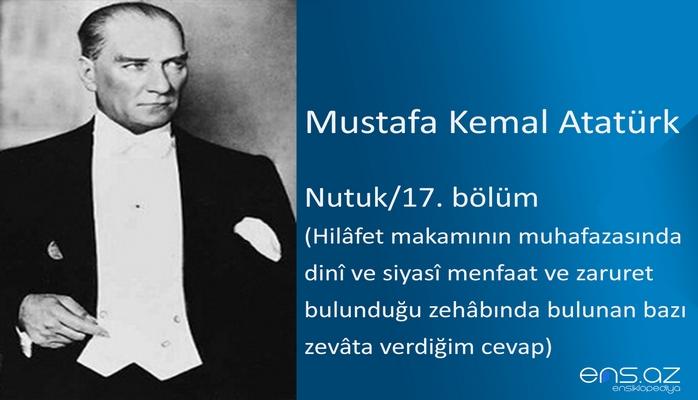 Mustafa Kemal Atatürk - Nutuk/17. bölüm/Hilafet makamının muhafazasında dini ve siyasi menfaat ve zaruret bulunduğu zehabında bulunan bazı zevata verdiğim cevap