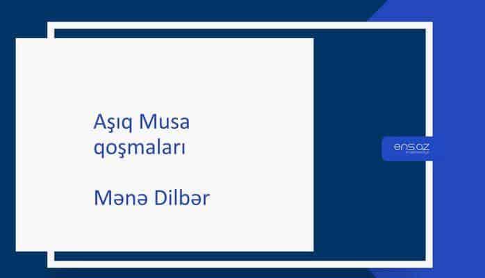 Aşıq Musa - Mənə Dilbər