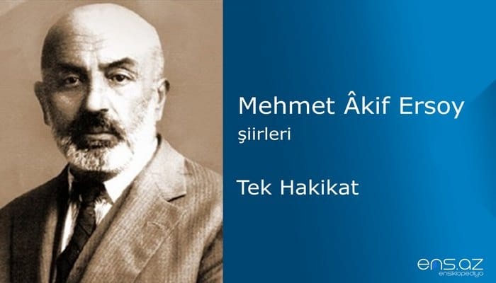 Mehmet Akif Ersoy - Tek Hakikat