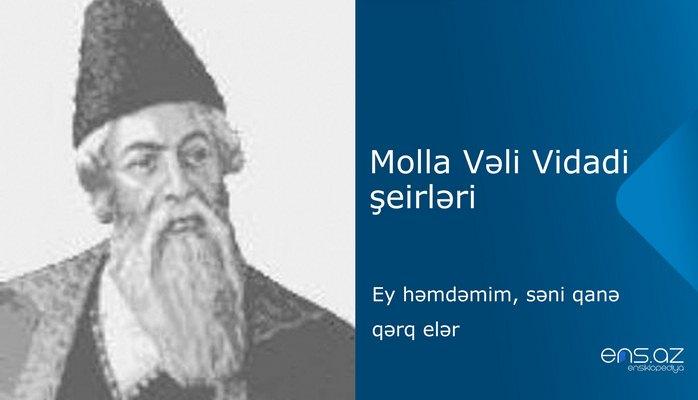 Molla Vəli Vidadi - Ey həmdəmim, səni qanə qərq edər