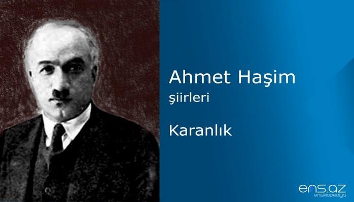 Ahmet Haşim - Karanlık