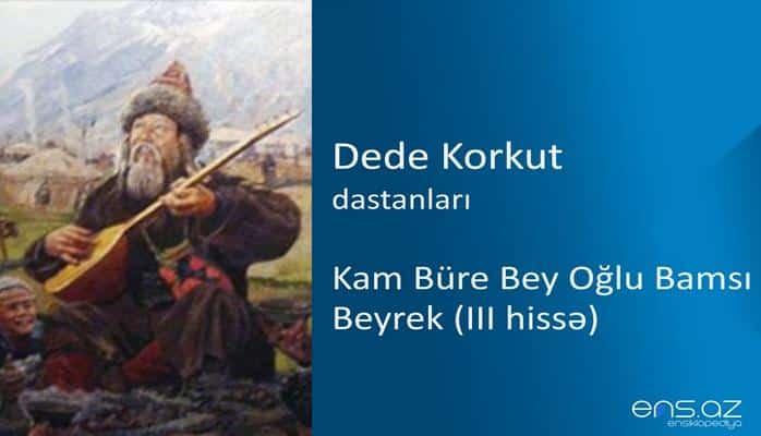 Dede Korkut - Kam Büre Bey Oğlu Bamsı Beyrek (III hissə)