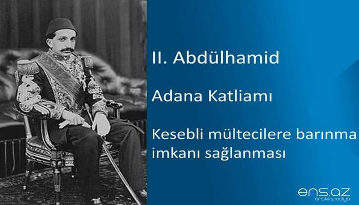 II. Abdülhamid - Adana Katliamı/Kesebli mültecilere barınma imkanı sağlanması