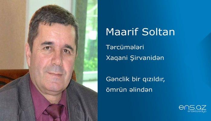 Maarif Soltan - Gənclik bir qızıldır, ömrün əlindən
