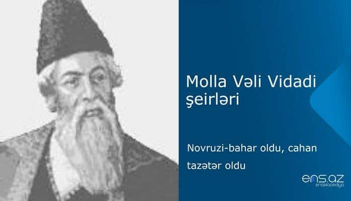 Molla Vəli Vidadi - Novruzi-bahar oldu,cahan tazətər oldu