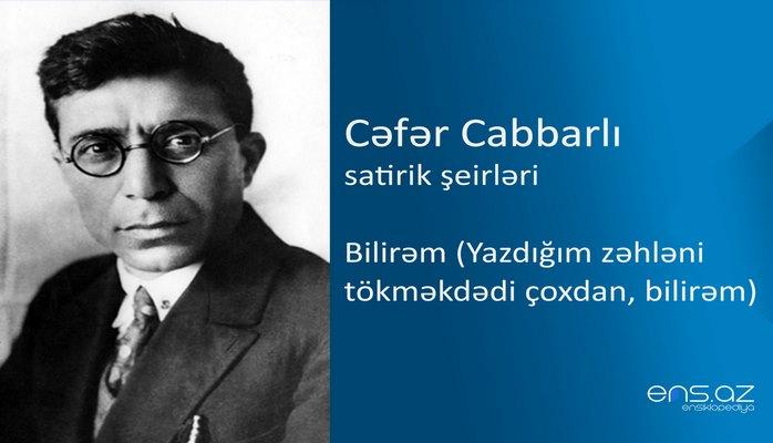 Cəfər Cabbarlı - Bilirəm (Yazdığım zəhləni tökməkdədi çoxdan, bilirəm)