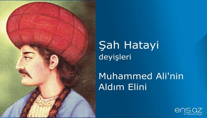 Şah Hatayi - Muhammed Alinin Aldım Elini