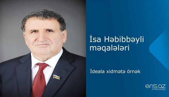 İsa Həbibbəyli - İdeala xidmətə örnək