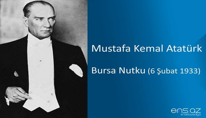 Mustafa Kemal Atatürk - Bursa Nutku (6 Şubat 1933)