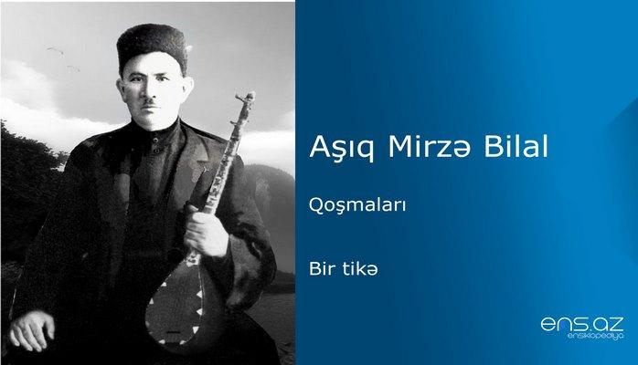 Aşıq Mirzə Bilal - Bir tikə