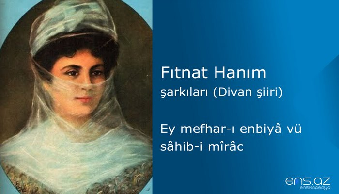 Fıtnat Hanım - Ey mefharı enbiya vü sahibi mirac