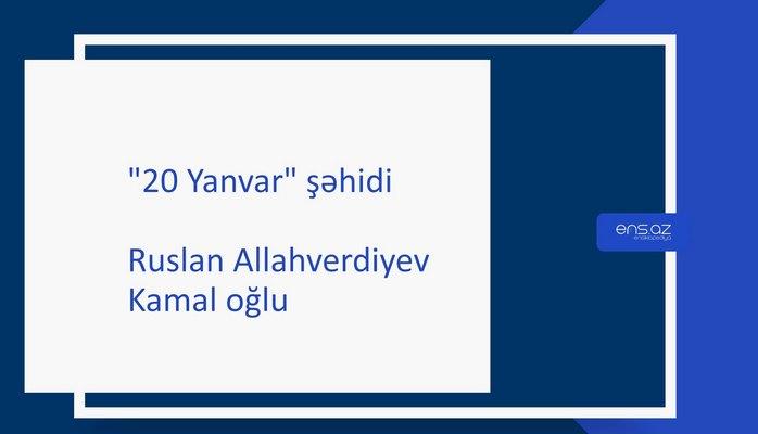 Allahverdiyev Ruslan Kamal oğlu