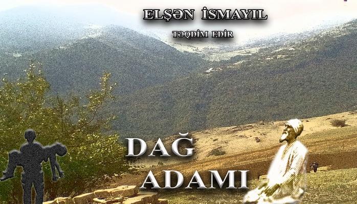 Elşən İsmayıl - Dağ adamı...