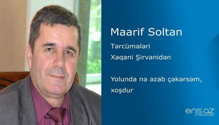 Maarif Soltan - Yolunda nə əzab çəkərsəm, xoşdur