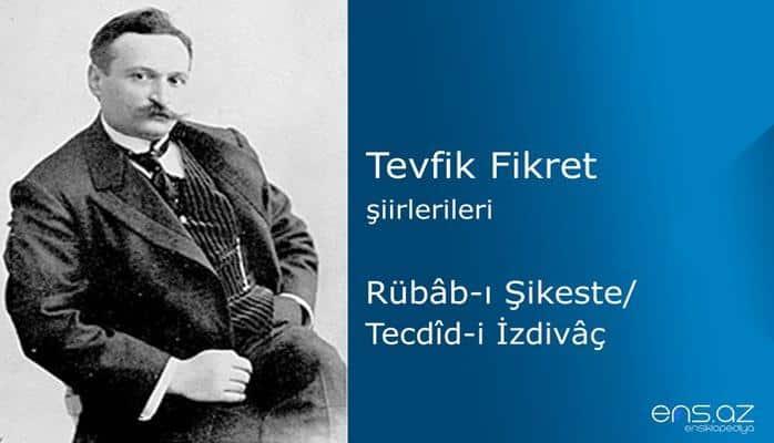 Tevfik Fikret - Rübabı Şikeste/Tecdidi İzdivaç
