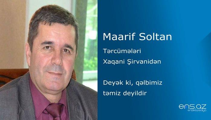 Maarif Soltan - Deyək ki, qəlbimiz təmiz deyildir