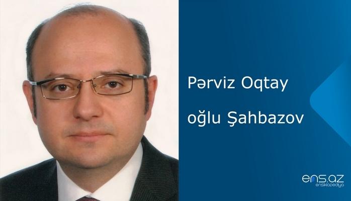 Pərviz Oqtay oğlu Şahbazov