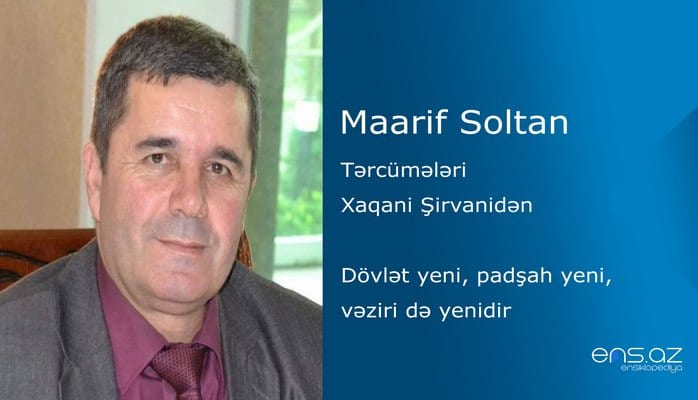 Maarif Soltan - Dövlət yeni, padşah yeni, vəziri də yenidir