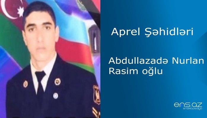 Abdullazadə Nurlan Rasim oğlu