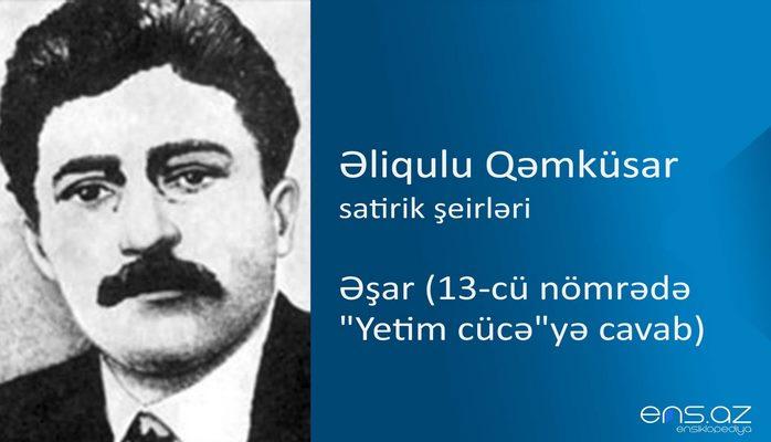 """Əliqulu Qəmküsar - Əşar (13-cü nömrədə """"Yetim cücə""""yə cavab)"""