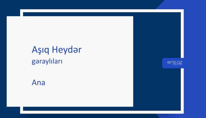 Aşıq Heydər - Ana