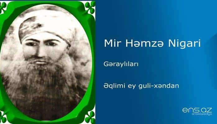 Mir Həmzə Nigari - Əqlimi ey guli-xəndan