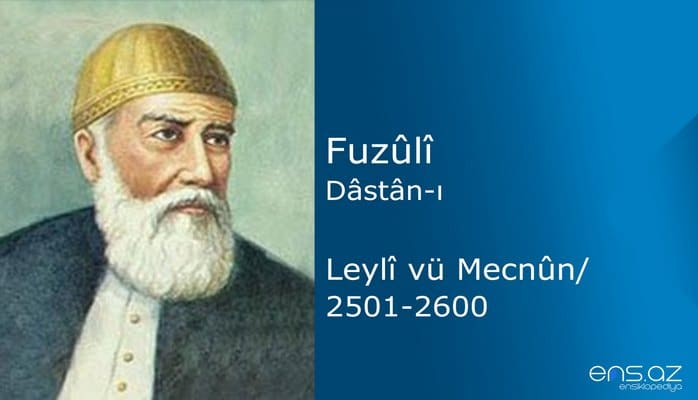 Fuzuli - Leyla ve Mecnun/2501-2600