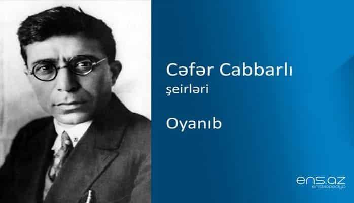 Cəfər Cabbarlı - Oyanıb