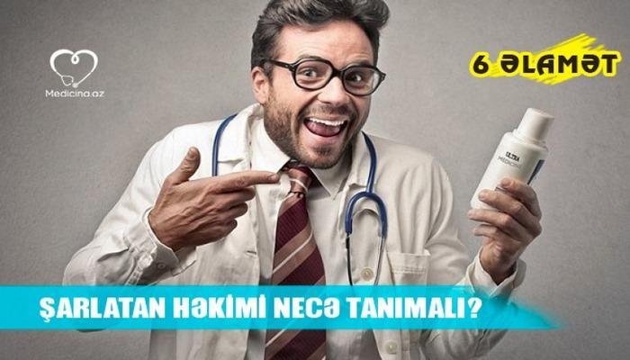 Şarlatan həkimləri necə ayırd etməli? – Ağıllı pasiyentlər üçün 6 ipucu