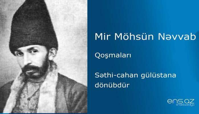 Mir Möhsün Nəvvab - Səthi-cahan gülüstana dönübdür