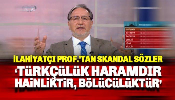 Skandal: İlahiyatçı Karataş: Türklük hainliktir, bölücülüktür, haramdır