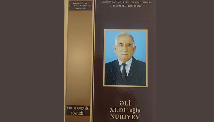 AMEA Mərkəzi Elmi Kitabxanasında Əli Xudu oğlu Nuriyevin  Biobiblioqrafik göstəricisi tərtib edilib