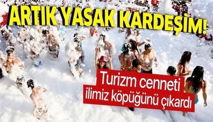 Antalya'da koronavirüs tedbirleri kapsamında köpük partileri yasaklandı