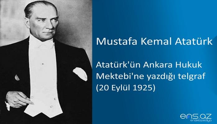 Mustafa Kemal Atatürk - Atatürk'ün Ankara Hukuk Mektebi'ne yazdığı telgraf (20 Eylül 1925)