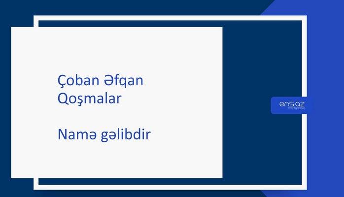 Çoban Əfqan - Namə gəlibdir