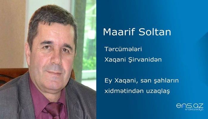 Maarif Soltan - Ey Xaqani, sən şahların xidmətindən uzaqlaş