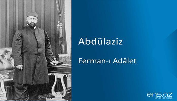 Abdülaziz - Ferman-ı Adalet