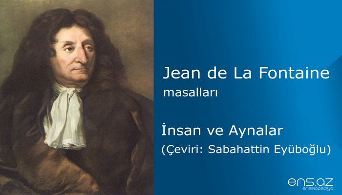 Jean de La Fontaine - İnsan ve Aynalar