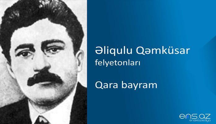 Əliqulu Qəmküsar - Qara bayram